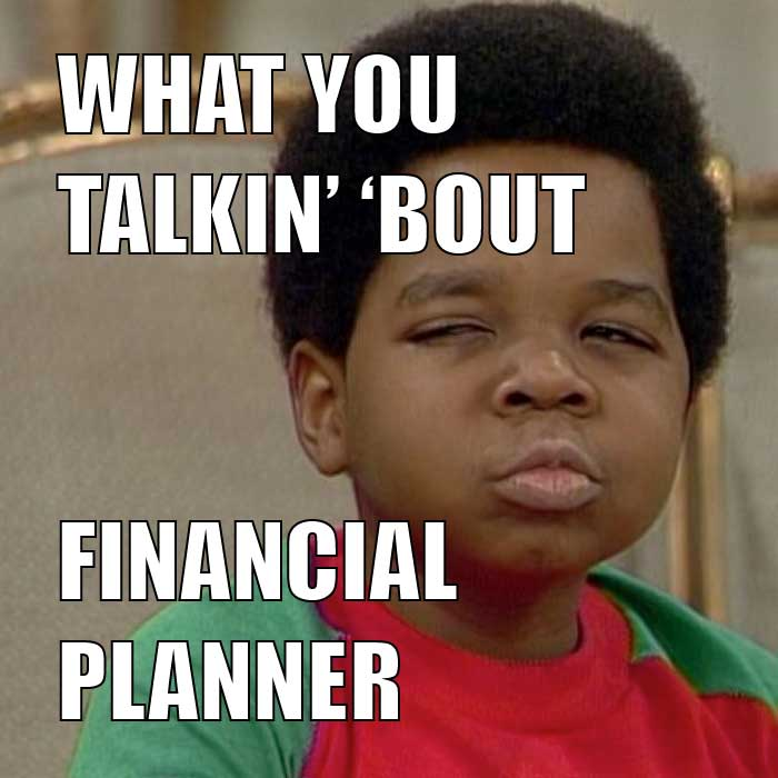 What you talking about financial planner fiduciary financial adviser do i need one? financial planner