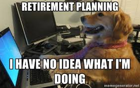 help i need a great retirement plan