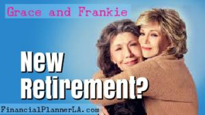Retirement Grace and Frankie